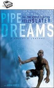 Pipe Dreams: A surfer's Journey. La autobiografia de Kelly Slater